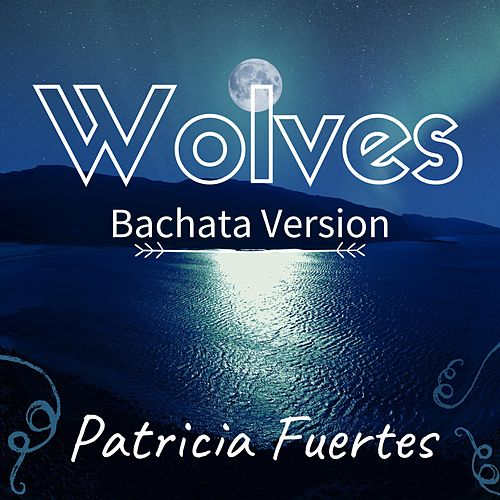 Wolves (Bachata Version) by Patricia Fuertes