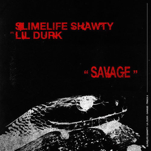 Savage (feat. Lil Durk) by Slimelife Shawty