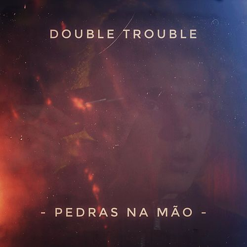Pedras na Mão by Double Trouble