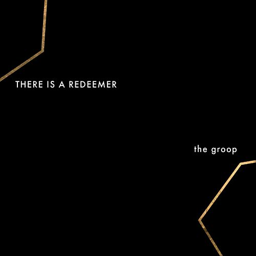 There Is a Redeemer de The Groop