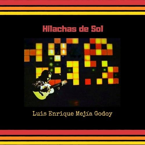 Hilachas de Sol de Luis Enrique Mejia Godoy