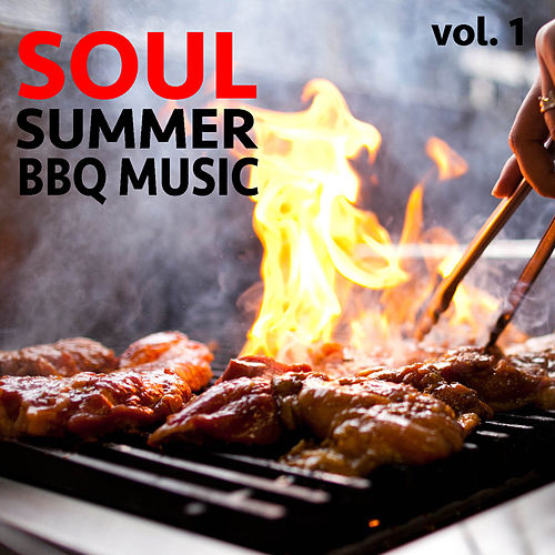 Soul Summer BBQ Music vol. 1 by Various Artists