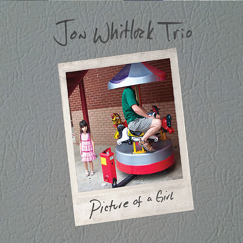 Picture of a Girl by Jon Whitlock Trio