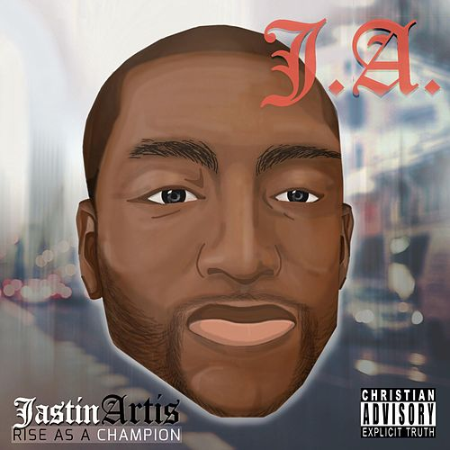 Rise As a Champion (Remastered) by Jastin Artis