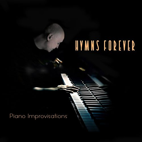 Hymns Forever by Kimberly and Alberto Rivera