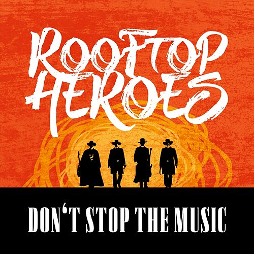 Don't Stop the Music von Rooftop Heroes