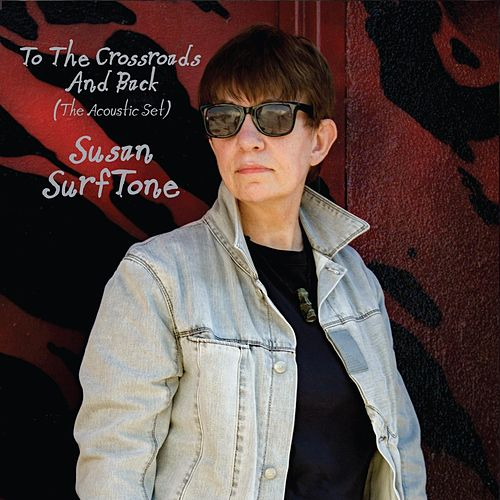 To the Crossroads and Back de Susan Surftone