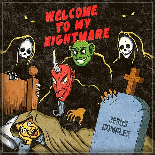 Welcome to My Nightmare de Jesus Complex