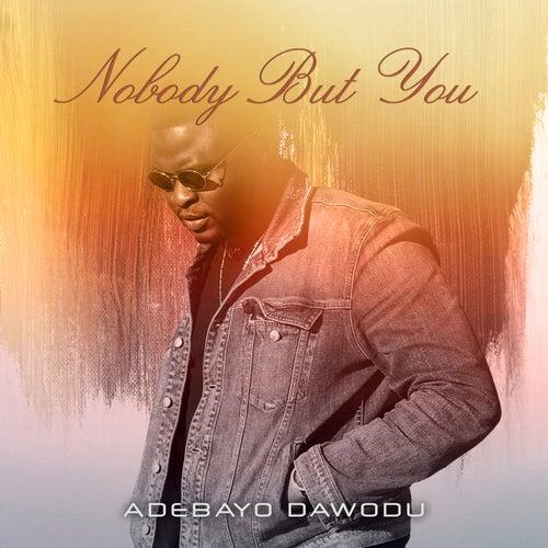 Nobody But You di Adebayo Dawodu