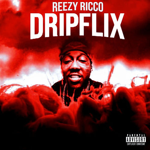 Dripflix by Reezy Ricco
