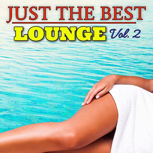 Just the Best Lounge Vol. 2 von Various Artists