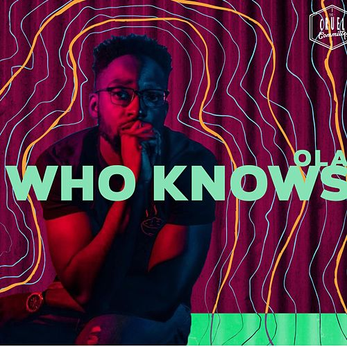 Who Knows by Ola