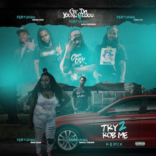 Try 2 Rob Me (Remix) de CW Da Youngblood
