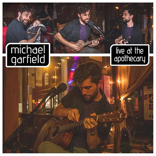 Live at the Apothecary by Michael Garfield