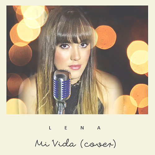 Mi Vida (Cover) by Lena Camarena