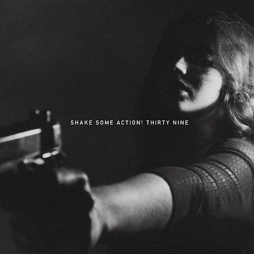 Thirty Nine by Shake Some Action!