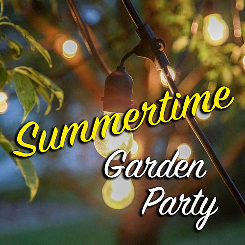 Summertime Garden Party by Various Artists