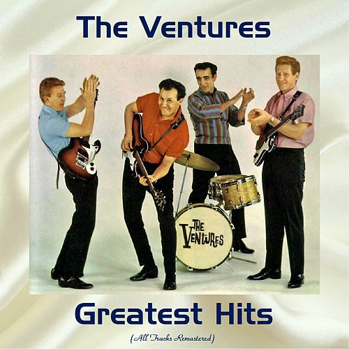 The Ventures Greatest Hits (All Tracks Remastered) by The Ventures