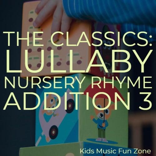 The Classics: Lullaby Nursery Rhyme Addition 3 de KIds Music Fun Zone