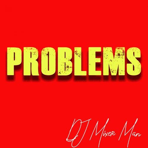 Problems von DJ Mixer Man