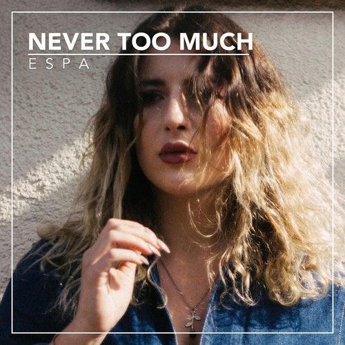 Never Too Much de Espa