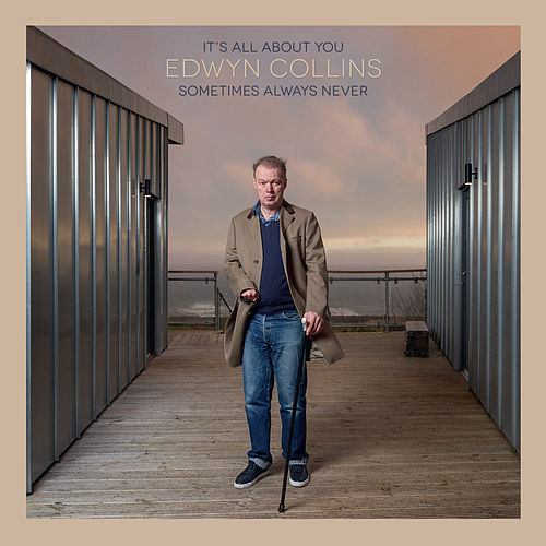 It's All About You / Sometimes Always Never (From 'Sometimes Always Never') by Edwyn Collins