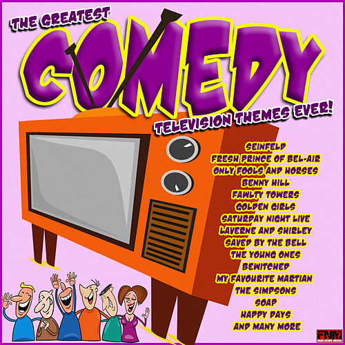 The Greatest Comedy Television Themes Ever by TV Themes