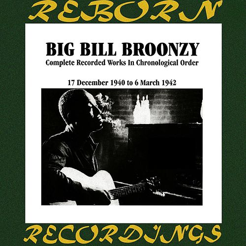 Complete Recorded Works, Vol. 11 (1940-1942) (HD Remastered) by Big Bill Broonzy