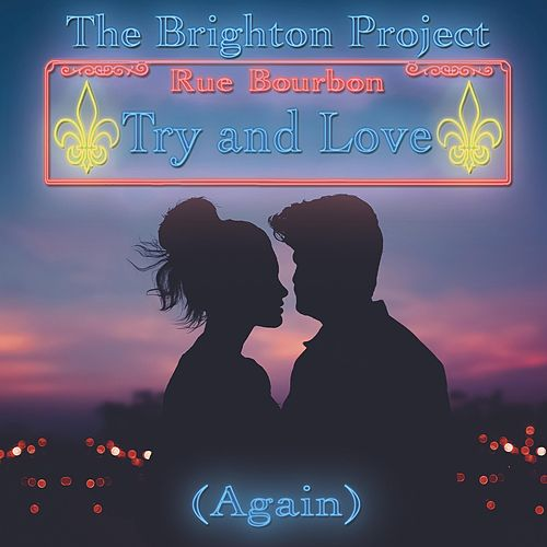 Try and Love (Again) by The Brighton Project