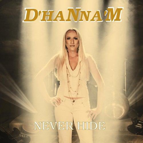 Never Hide von D' Hanna 'm