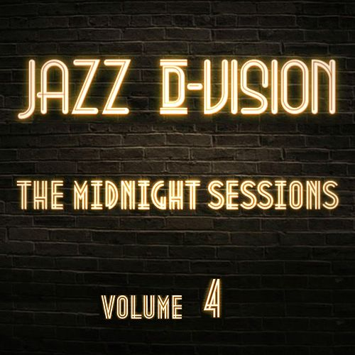 The Midnight Sessions, Vol. 4 by Jazz D-Vision