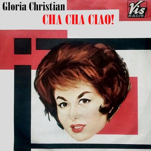Cha cha ciao! de Gloria Christian