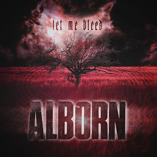 Let Me Bleed by Alborn