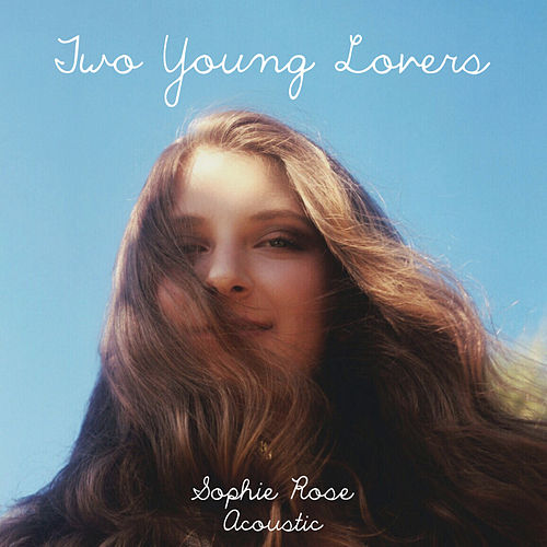 Two Young Lovers (Acoustic) von Sophie Rose