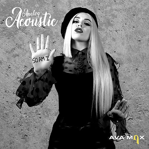 So Am I (Analog Acoustic) von Ava Max
