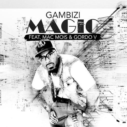 Magic (feat. Mac Mois and Gordo V) de Gambizi