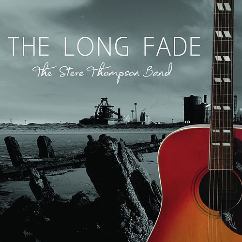 The Long Fade by The Steve Thompson Band