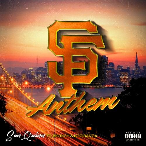 SF Anthem (feat. Big Rich & Boo Banga) by San Quinn