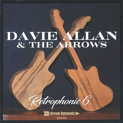 Retrophonic 6 von Davie Allan & the Arrows