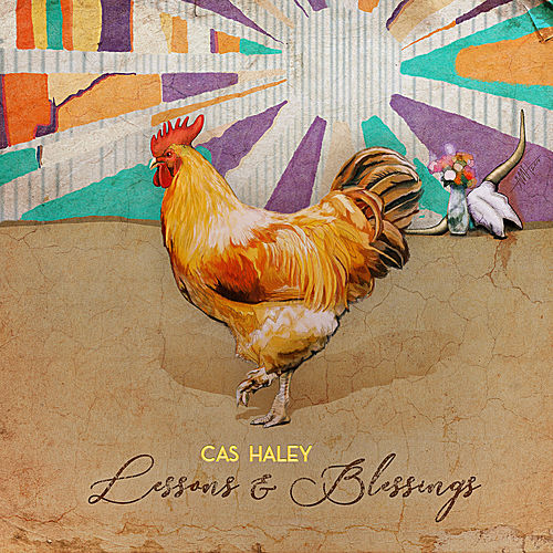 Lessons & Blessings by Cas Haley