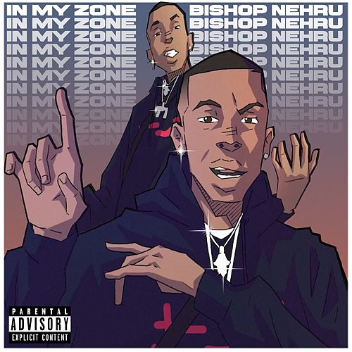 In My Zone by Bishop Nehru