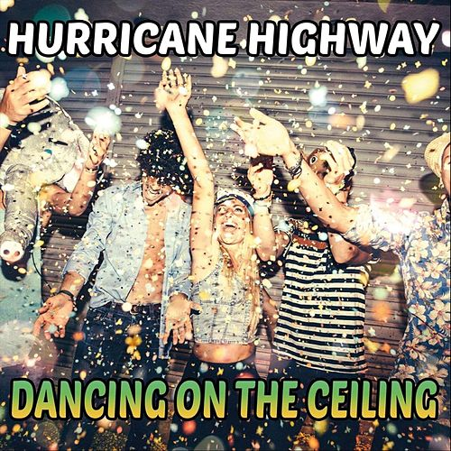 Dancing on the Ceiling de Hurricane Highway