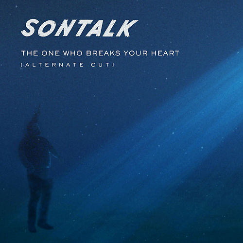 The One Who Breaks Your Heart (Radio Edit) von Sontalk