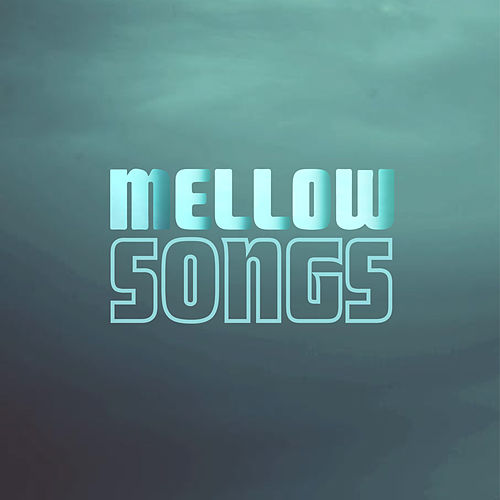 Mellow Songs de Various Artists