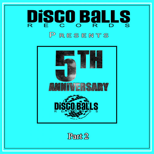 Best Of 5 Years Of Disco Balls Records, Pt. 2 - EP by Various Artists
