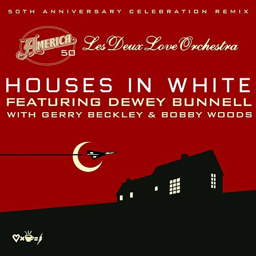 Houses in White (America 50th Anniversary Remix) by America