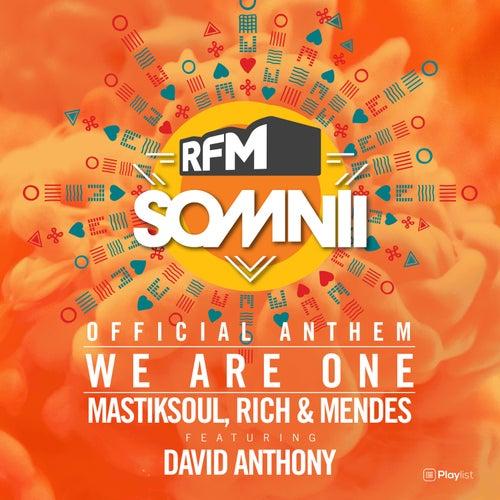 We Are One (RFM Somnii Official Anthem) van Mastik Soul