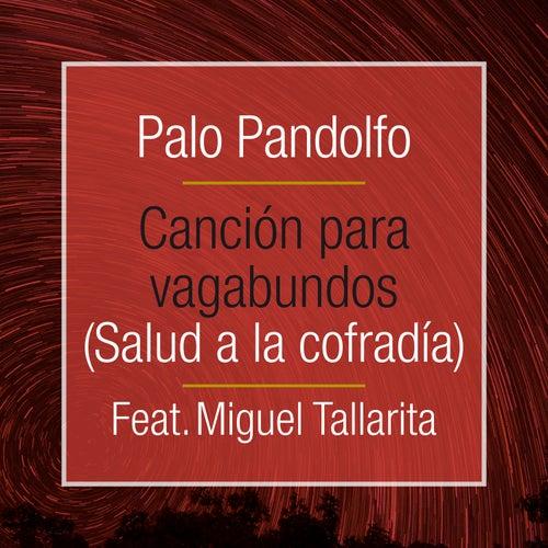 Canción para Vagabundos (Salud a la Cofradía) de Palo Pandolfo