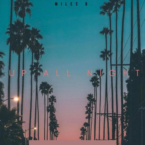 Up All Night von Miles B.