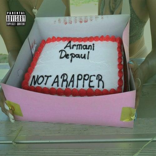 Not a Rapper von Armani Depaul